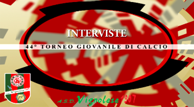 44 Torneo di Calcio Citt di Vignola - Interviste